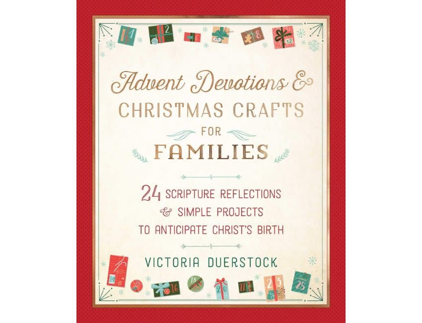 Advent Devotions & Christmas Crafts for Families: 24 Scripture Reflections & Simple Projects to Anticipate Christ's Birth