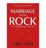 Marriage on the Rock 25th Anniversary: The Comprehensive Guide to a Solid, Healthy and Lasting Marriage
