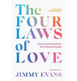 Jimmy Evans The Four Laws of Love: Guaranteed Success for Every Married Couple