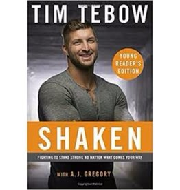 Tim Tebow Shaken: Young Reader's Edition: Fighting to Stand Strong No Matter What Comes Your Way