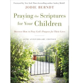 JODIE BERNDT Praying the Scriptures for Your Children 20th Anniversary Edition