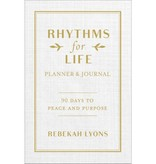 Rebekah Lyons Rhythms for Life Planner and Journal