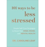 Caroline Leaf 101 Ways To Be Less Stressed