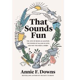 Annie F. Downs That Sounds Fun