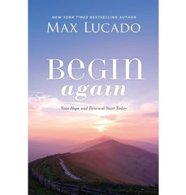 Max Lucado Begin Again