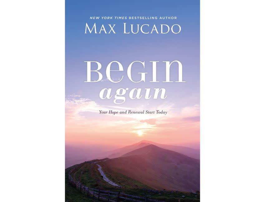 Max Lucado Begin Again
