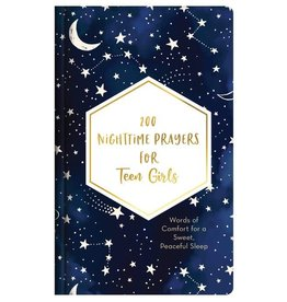 200 Nighttime Prayers for Teen Girls: Words of Comfort for a Sweet, Peaceful Sleep