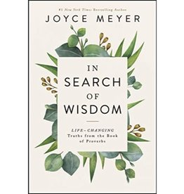 JOYCE MEYER In Search of Wisdom: Life-Changing Truths in the Book of Proverbs