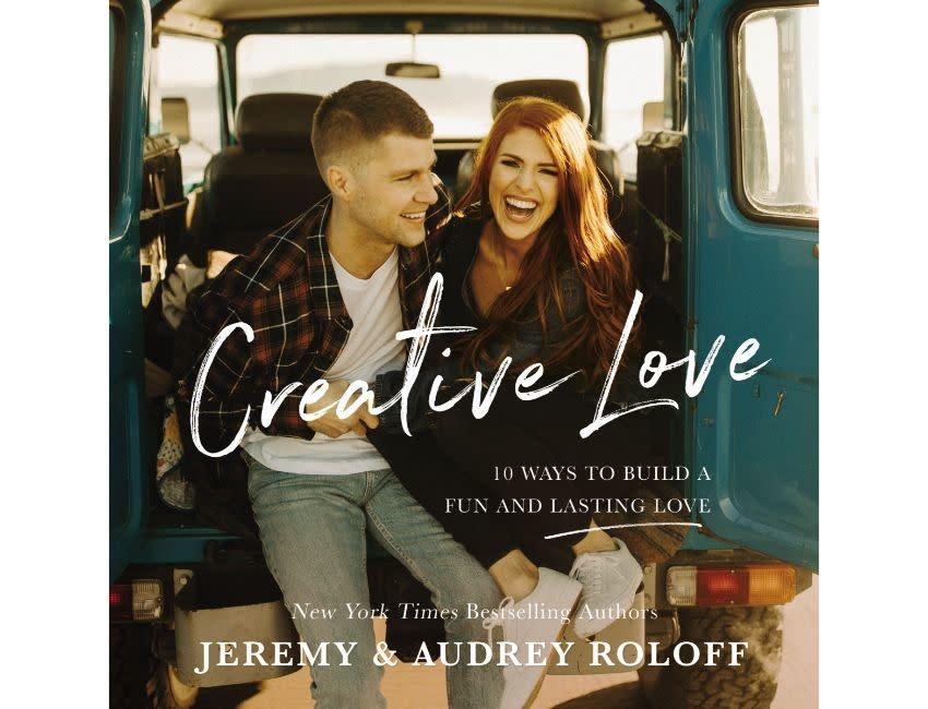 Jeremy & Audrey Roloff Creative Love