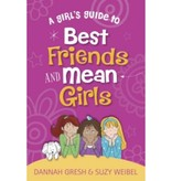 Dannah Gresh A Girl's Guide To Best Friends And Mean Girls