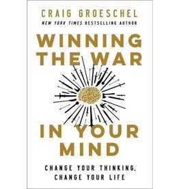 Craig Groeschel Winning the War in Your Mind