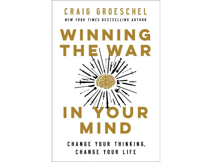 Craig Groeschel Winning the War in Your Mind