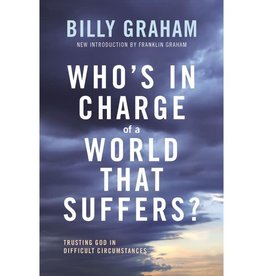 Billy Graham Who's In Charge of a World That Suffers?