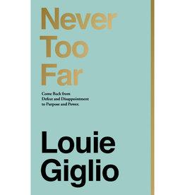 Louie Giglio Never Too Far