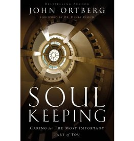 John Ortberg Soul Keeping: Caring for the Most Important Part of You