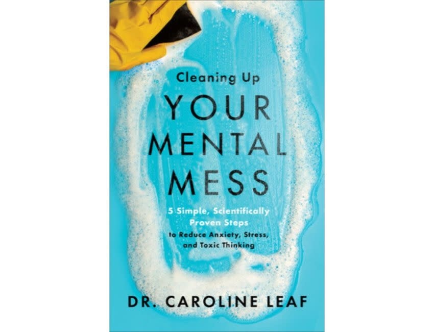Caroline Leaf Cleaning Up Your Mental Mess