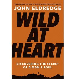 John Eldredge Wild at Heart Expanded Ed