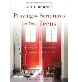 Jodie Berndt Praying the Scriptures for Your Teens