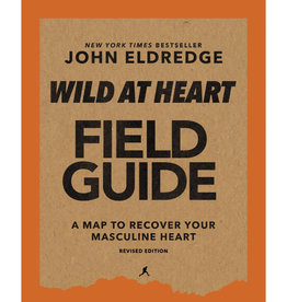 John Eldredge Wild at Heart Field Manual Revised Edition