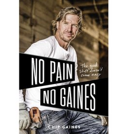 Chip Gaines No Pain, No Gaines