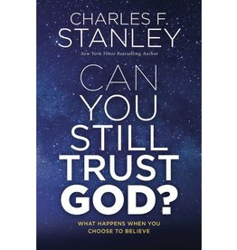 Charles Stanley Can You Still Trust God HC