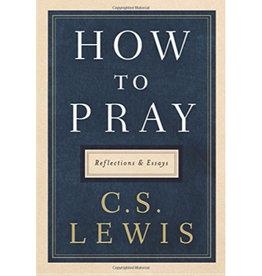 C S Lewis How To Pray