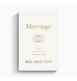 Paul David Tripp Marriage: 6 Gospel Commitments Every Couple Needs to Make