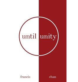 Francis Chan Until Unity