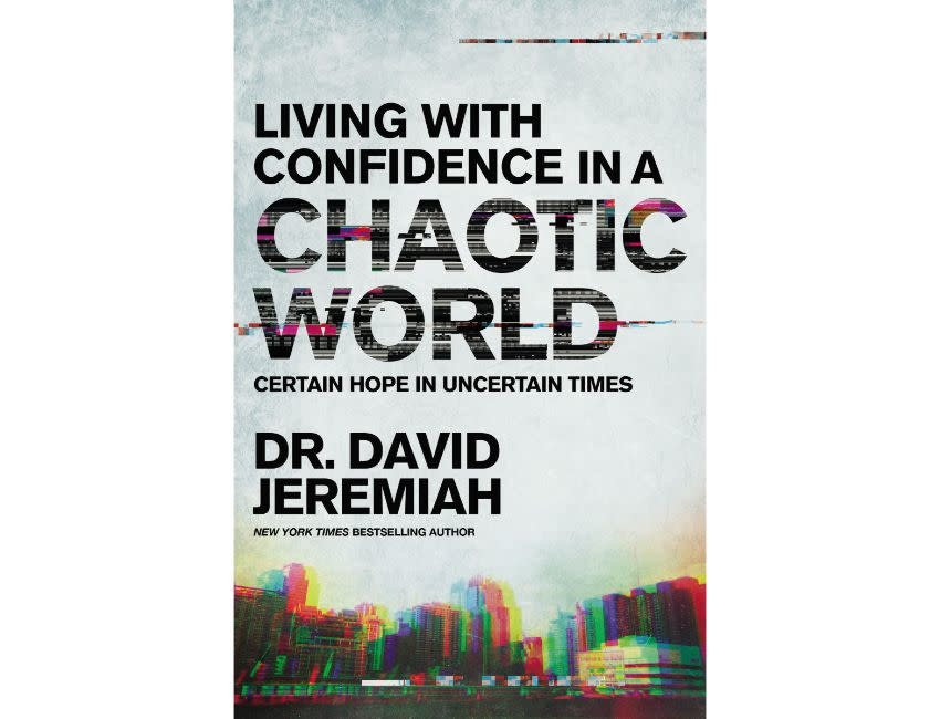 David Jeremiah Living with Confidence in a Chaotic World