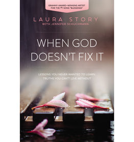 Laura Story When God Doesn't Fix It