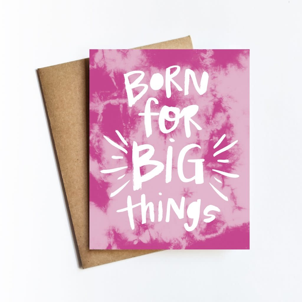 Born For Big Things Card