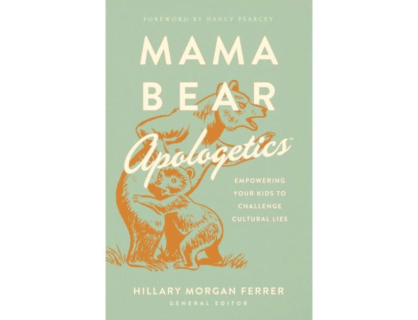 Mama Bear Apologetics(r): Empowering Your Kids to Challenge Cultural Lies