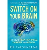 Caroline Leaf The Switch On Your Brain