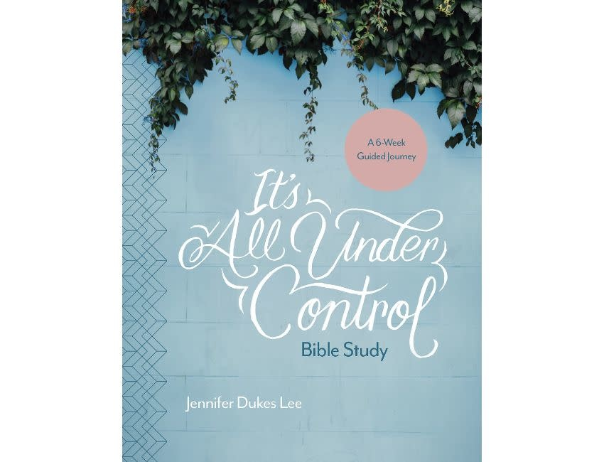 Jennifer Dukes Lee It's All Under Control Bible Study: A 6-Week Guided Journey