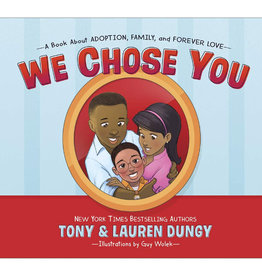 Tony Dungy We Chose You: A Book About Adoption, Family, and Forever Love