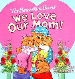 Jan Berenstain The Berenstain Bears: We Love Our Mom!