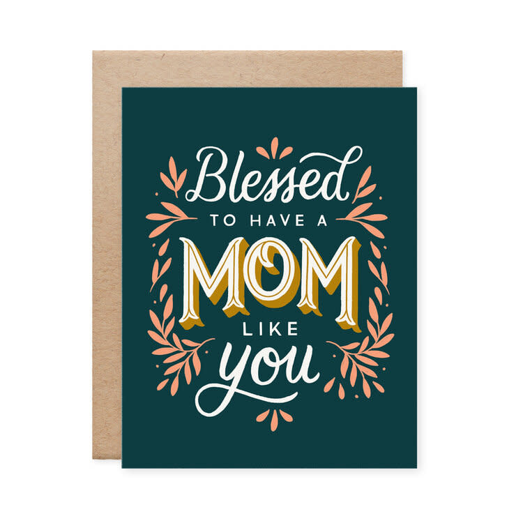 Blessed to Have a Mom Like You Card