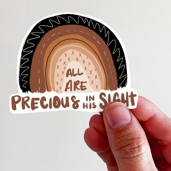 All Are Precious in His Sight Vinyl Sticker