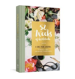 52 Weeks of Gratitude A One-Year Journal to Reflect, Pray, and Record Thankfulness