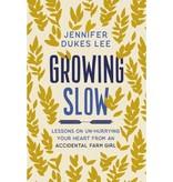 Jennifer Dukes Lee Growing Slow