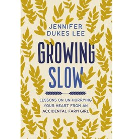 Jennifer Dukes Lee Growing Slow