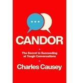 Candor: The Secret To Succeeding At Tough Conversations