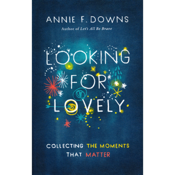 Annie F. Downs Looking For Lovely