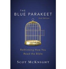 Scot Mcknight The Blue Parakeet: Rethinking How You Reade