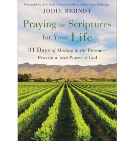 Jodie Berndt Praying the Scriptures for Your Life