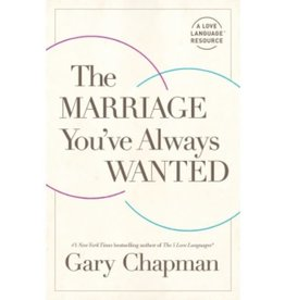 Gary Chapman The Marriage You've Always Wanted