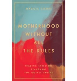 Motherhood Without All The Rules
