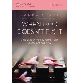 Laura Story When God Doesn't Fix It Study Guide