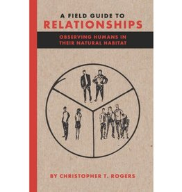 A Field Guide To Relationships