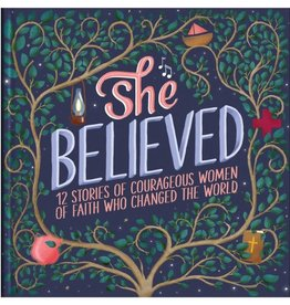 Jean Fischer She Believed: 12 Stories of Courageous Women of Faith Who Changed the World